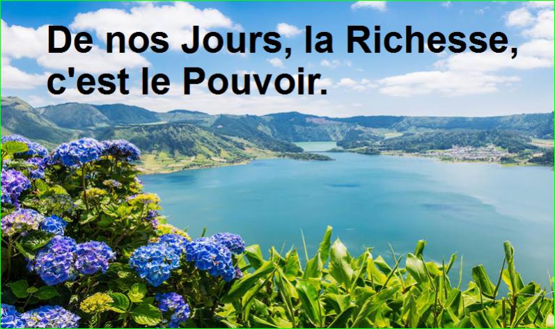 De nos Jours, la Richesse, c'est le Pouvoir. citation célèbre aurélien malecki