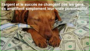 l'argent et le succès ne changent pas les gens, ils amplifient simplement leur vraie personnalité. Citations Populaires et Célèbres Proverbes Aurélien Malecki