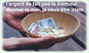l'argent de fait pas le bonheur. donnez le moi, je veux être triste. Citations Populaires et Célèbres Proverbes Aurélien Malecki