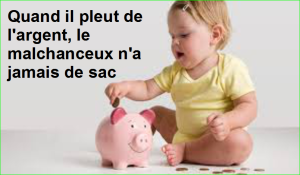 Quand il pleut de l'argent, le malchanceux n'a jamais de sac. Citations Populaires et Célèbres Proverbes Aurélien Malecki