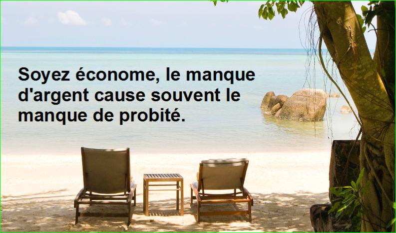 Soyez économe, le manque d'argent cause souvent le manque de probité. Citations Populaires et Célèbres Proverbes Aurélien Malecki