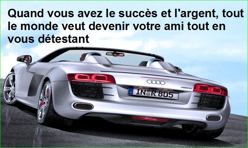 citation aurélien malecki, quand vous avez le succès et l'argent, tout le monde veut devenir votre ami tout en vous détestant