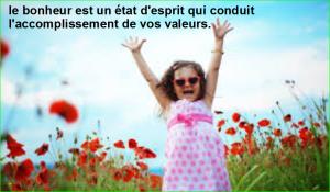 le bonheur est un état d'esprit qui conduit l'accomplissement de vos valeurs. Top Citation Célèbre