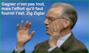 Gagner n'est pas tout, mais l'effort qu'il faut fournir l'est. Zig Ziglar Belles Citations Populaires Leadership