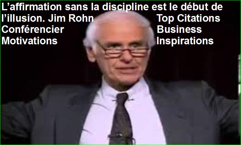 L'affirmation sans la discipline est le début de l'illusion. Jim Rohn Top Citations Conférencier Business Motivations Inspirations