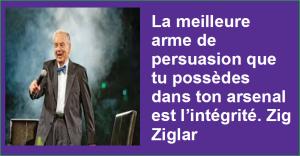 La meilleure arme de persuasion que tu possèdes dans ton arsenal est l'intégrité. Zig Ziglar Belles Citations Populaires Développement Personnel Succès