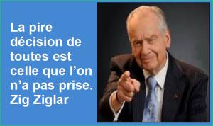 La pire décision de toutes est celle que l'on n'a pas prise. Zig Ziglar Belles Citations Populaires Leadership Succès
