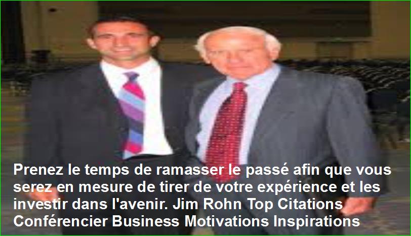 Prenez le temps de ramasser le passé afin que vous serez en mesure de tirer de votre expérience et les investir dans l'avenir. Jim Rohn Top 40 Citations Conférencier Business Motivations Inspirations