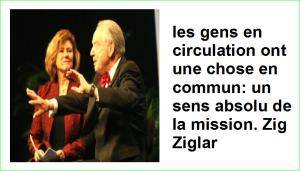 les gens en circulation ont une chose en commun: un sens absolu de la mission. Zig Ziglar Citations Populaires Développement