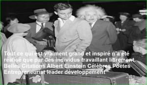 Tout ce qui est vraiment grand et inspiré n'a été réalisé que par des individus travaillant librement. Belles Citations Albert Einstein Célèbres Poètes Entrepreneuriat leader développement