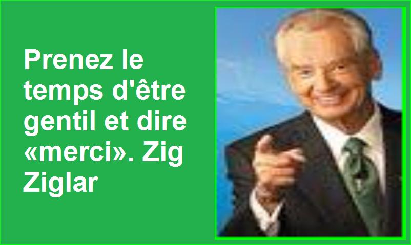 Prenez le temps d'être gentil et dire «merci». Zig Ziglar Belles Citations Populaires Leadership Succès