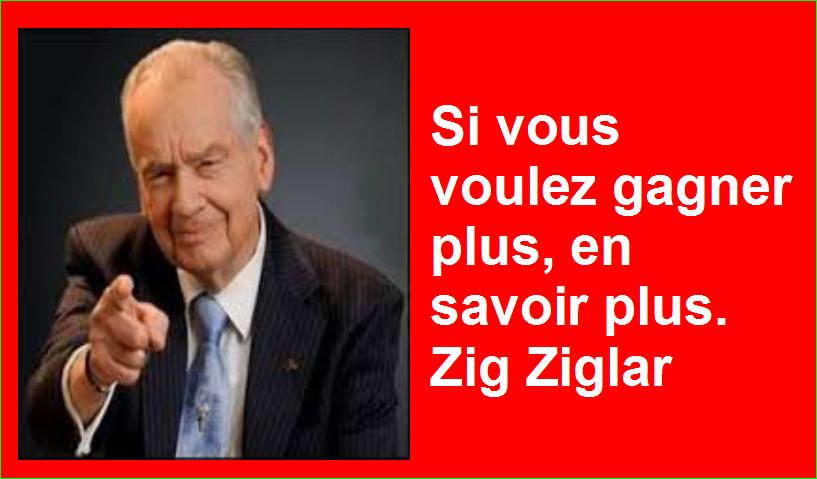 Si vous voulez gagner plus, en savoir plus. Zig Ziglar Belles Citations Populaires Développement Personnel