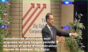 compétences athlétiques sont acquises sur une longue période de temps et après d'innombrables heures de pratique. Zig Ziglar Belles Citations Populaires Leadership