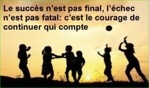 Le succès n'est pas final, l'échec n'est pas fatal: c'est le courage de continuer qui compte. Citations Populaires et Célèbres Proverbes Aurélien Malecki