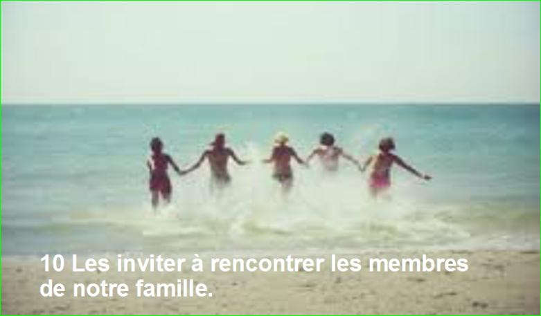 photo image 10 Les inviter à rencontrer les membres de notre famille.