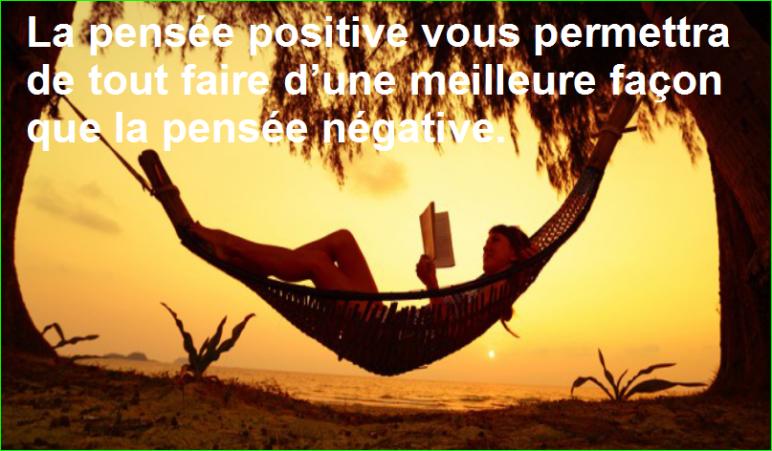 La pensée positive vous permettra de tout faire d'une meilleure façon que la pensée négative. top citation populaires et célèbres aurélien malecki