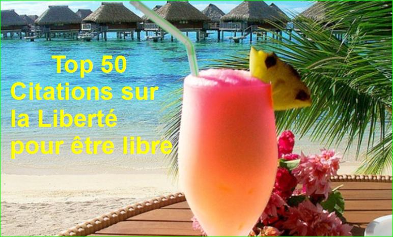 Top 50 Citations sur la Liberté pour être libre Très Belles et Jolies image photo de aurélien malecki