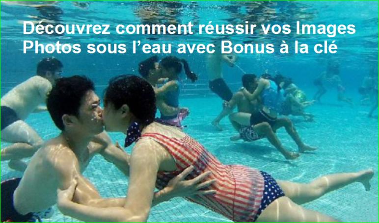 découvrez comment réussir vos Images Photos sous l'eau avec Bonus à la clé 15 Top Conseils Astuces